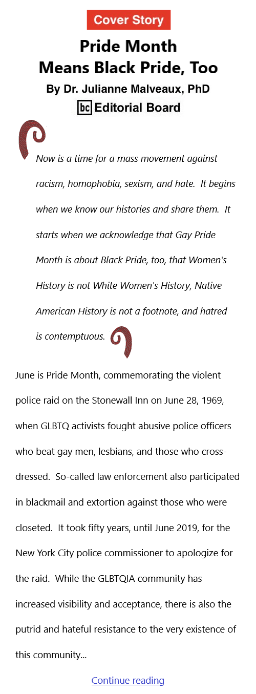 BlackCommentator.com June 17, 2021 - Issue 870 Cover Story: Pride Month Means Black Pride, Too By Dr. Julianne Malveaux, PhD, BC Editorial Board