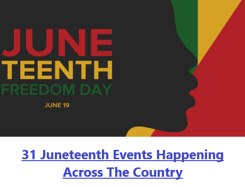 31 Juneteenth Events Happening Across The Country