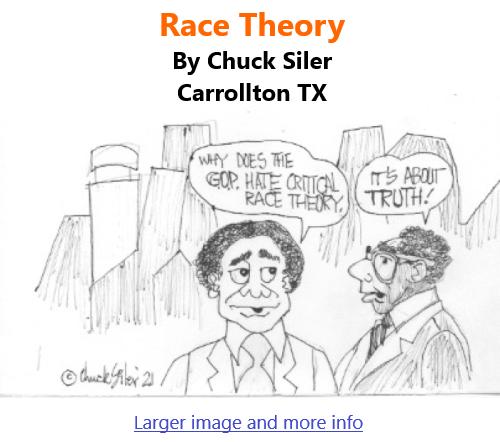 BlackCommentator.com July 8, 2021 - Issue 873: Race Theory - Political Cartoon By Chuck Siler, Carrollton TX
