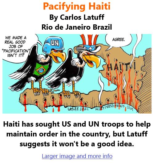 BlackCommentator.com July 15, 2021 - Issue 874: Pacifying Haiti - Political Cartoon By Carlos Latuff, Rio de Janeiro Brazil