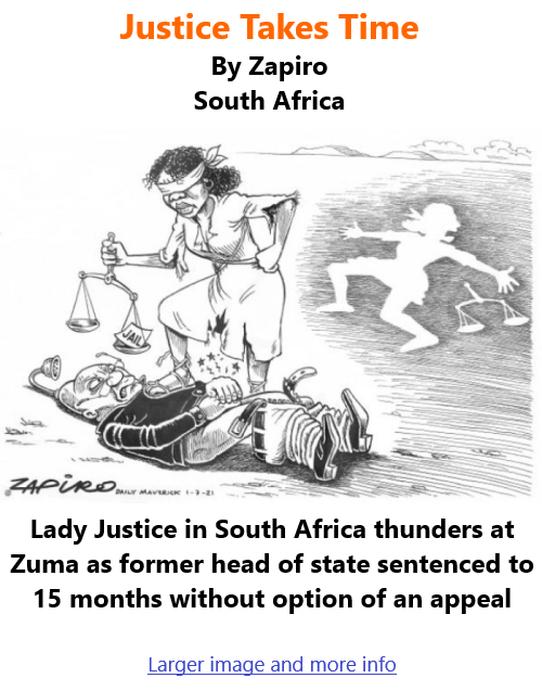 BlackCommentator.com July 15, 2021 - Issue 874: Justice Takes Time - Political Cartoon By Zapiro, South Africa