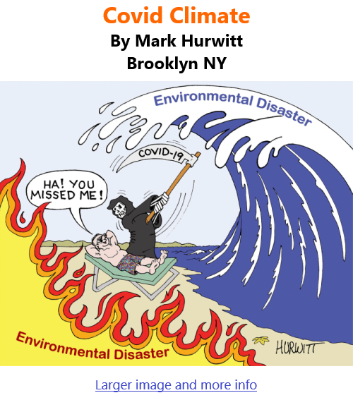 BlackCommentator.com July 29, 2021 - Issue 876: Covid Climate - Political Cartoon By Mark Hurwitt, Brooklyn NY