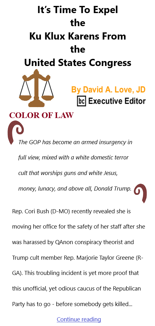 BlackCommentator.com July 29, 2021 - Issue 876: It's Time To Expel the Ku Klux Karens From the United States Congress - Color of Law By David A. Love, JD, BC Executive Editor