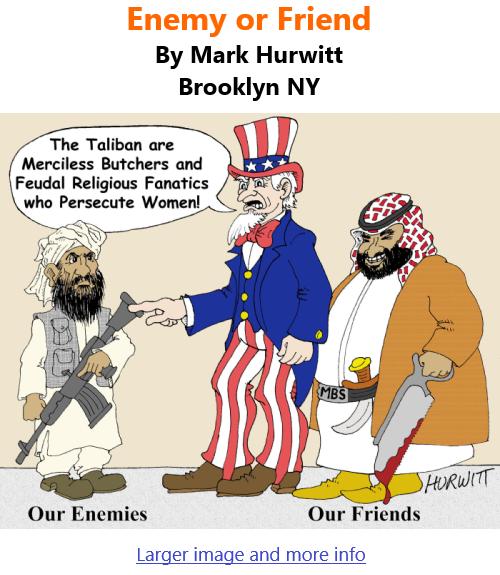 BlackCommentator.com Sept 9, 2021 - Issue 878: Enemy or Friend - Political Cartoon By Mark Hurwitt, Brooklyn NY