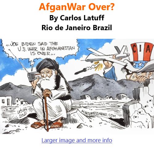 BlackCommentator.com Sept 9, 2021 - Issue 878: AfganWar Over? - Political Cartoon By Carlos Latuff, Rio de Janeiro Brazil