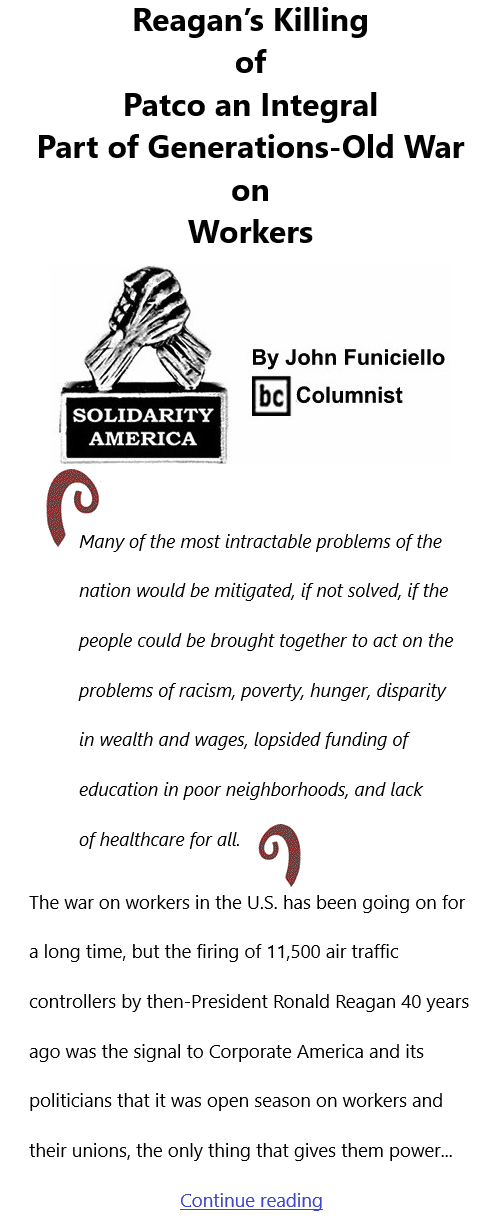 BlackCommentator.com Sept 9, 2021 - Issue 878: Reagan's Killing of Patco an Integral - Part of Generations-Old War on Workers - Solidarity America By John Funiciello, BC Columnist