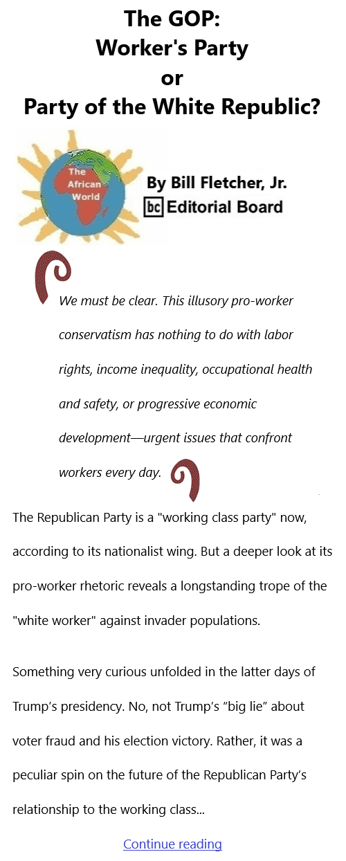 BlackCommentator.com Sept 16, 2021 - Issue 879: The GOP: Worker's Party or Party of the White Republic? - The African World By Bill Fletcher, Jr., BC Editorial Board
