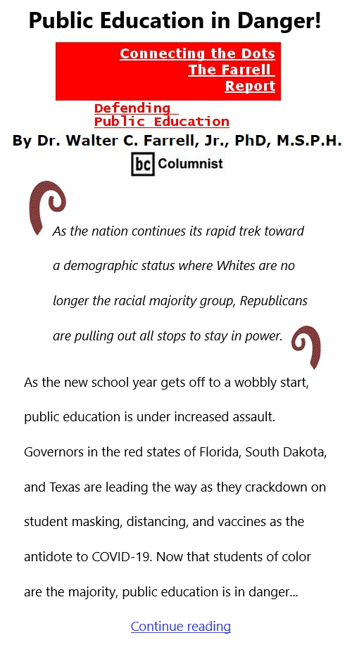 BlackCommentator.com Sept 16, 2021 - Issue 879: Public Education in Danger! - Connecting the Dots - The Farrell Report - Defending Public Education By Dr. Walter C. Farrell, Jr., PhD, M.S.P.H., BC Columnist