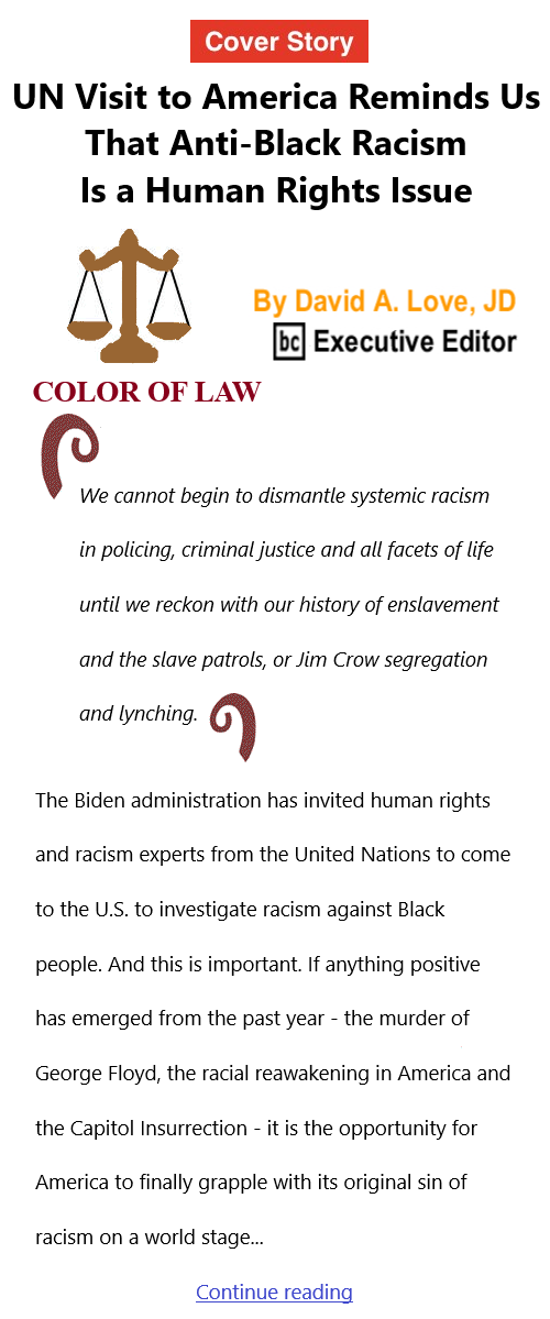 BlackCommentator.com Sept 23, 2021 - Issue 880 Cover Story: UN Visit to America Reminds Us That Anti-Black Racism Is a Human Rights Issue - Color of Law By David A. Love, JD, BC Executive Editor