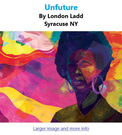 BlackCommentator.com Oct 7, 2021 - Issue 882: Unfuture - Art By London Ladd, Syracuse NY