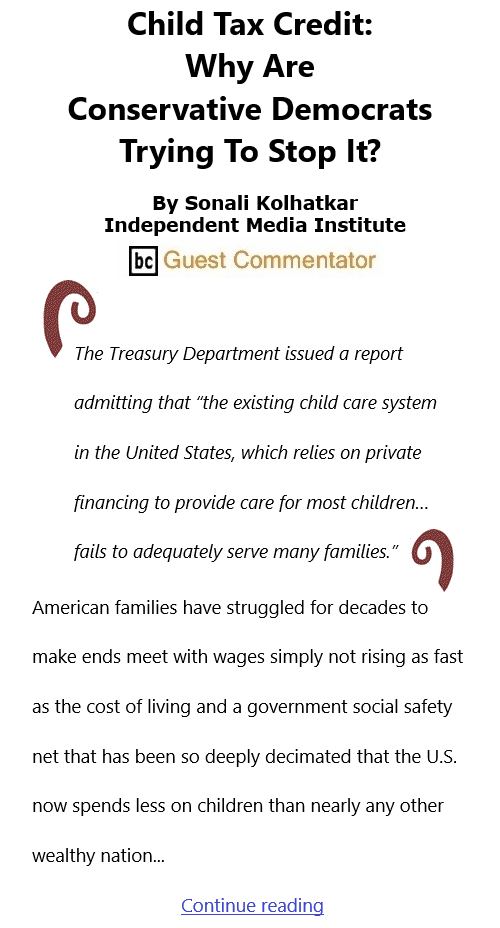BlackCommentator.com Oct 7, 2021 - Issue 882: Child Tax Credit: Why Are Conservative Democrats Trying To Stop It? By Sonali Kolhatkar, Independent Media Institute, BC Guest Commentator