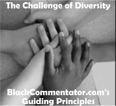 The Challenge of Diversity   BlackCommentator.com's Guiding Principles