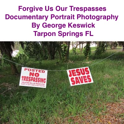 BlackCommentator.com:  Forgive Us Our Trespasses - Art - Documentary Portrait Photography By George Keswick, Tarpon Springs